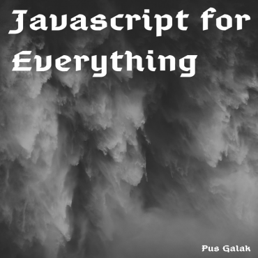 Javascript for Everything