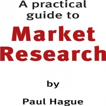 A Practical Guide to Market Research